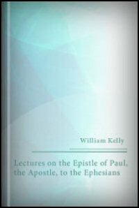 Lectures on the Epistle of Paul, the Apostle, to the Ephesians, with a New Translation: Translation