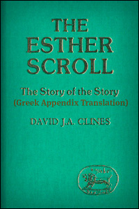 The Esther Scroll: The Story of the Story (Greek Appendix Translation)