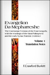 Evangelion Da-Mepharreshe: The Curetonian Version of the Four Gospels, with the Readings of the Sinai Palimpsest and the Early Syriac Patristic Evidence, Vol. I: Translation Notes