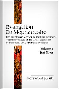 Evangelion Da-Mepharreshe: The Curetonian Version of the Four Gospels, with the Readings of the Sinai Palimpsest and the Early Syriac Patristic Evidence, Vol. I: Text Notes