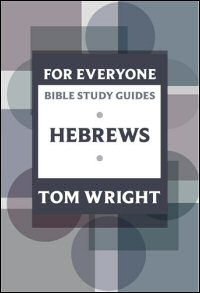 Hebrews: 13 Studies for Individuals or Groups