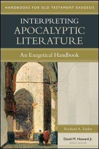 Interpreting Apocalyptic Literature: An Exegetical Handbook (Handbooks for Old Testament Exegesis | HOTE)