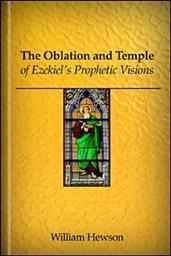 The Oblation and Temple of Ezekiel's Prophetic Visions