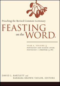 Feasting on the Word: Preaching the Revised Common Lectionary: Year A, Volume 3