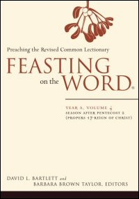 Feasting on the Word: Preaching the Revised Common Lectionary: Year A, Volume 4