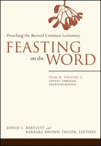 Feasting on the Word: Preaching the Revised Common Lectionary: Year B, Volume 1