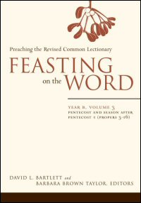 Feasting on the Word: Preaching the Revised Common Lectionary: Year B, Volume 3
