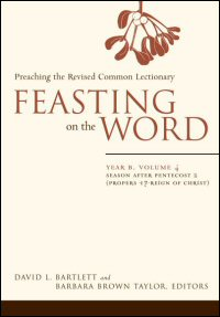 Feasting on the Word: Preaching the Revised Common Lectionary: Year B, Volume 4