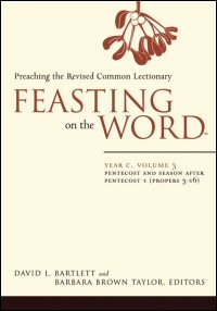 Feasting on the Word: Preaching the Revised Common Lectionary: Year C, Volume 3