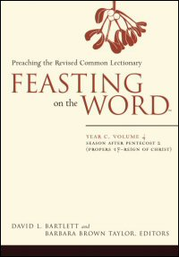 Feasting on the Word: Preaching the Revised Common Lectionary: Year C, Volume 4