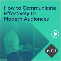 How to Communicate Effectively to Modern Audiences