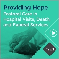 Providing Hope: Pastoral Care in Hospital Visits, Death, and Funeral Services