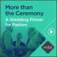 More than the Ceremony: A Wedding Primer for Pastors