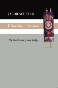 Fellowship in Judaism: The First Century and Today