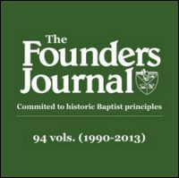 The Founders Journal: Editorial Update, Issue 87, Winter 2012