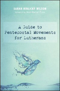 A Guide to Pentecostal Movements for Lutherans