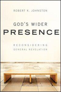 God's Wider Presence: Reconsidering General Revelation