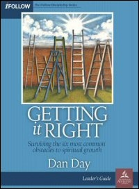 Getting It Right: Surviving the Six Most Common Obstacles to Spiritual Growth (Leader's Guide)