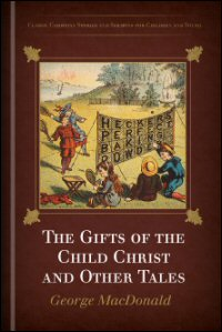 The Gifts of the Child Christ and Other Tales