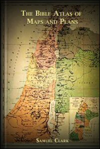 The Bible Atlas of Maps and Plans