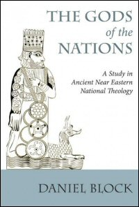 The Gods of the Nations: Studies in Ancient Near Eastern National Theology