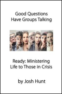 Ready: Ministering Life to Those in Crises
