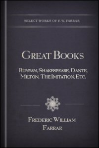 Great Books: Bunyan, Shakespeare, Dante, Milton, The Imitation, &c.