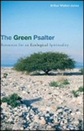 The Green Psalter: Resources for an Ecological Spirituality