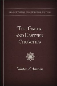 The Greek and Eastern Churches