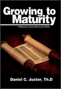 Growing to Maturity: A Messianic Jewish Discipleship Guide