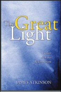 The Great Light: Luther and Reformation