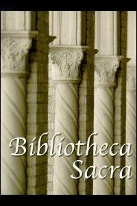 Bibliotheca Sacra Volume 158