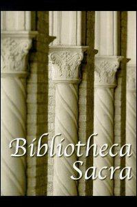 Bibliotheca Sacra Volume 167