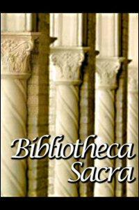 Bibliotheca Sacra Volume 168