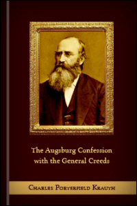 The Augsburg Confession, together with the General Creeds; and an Introduction, Notes, and Analytical Index