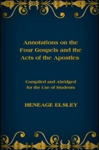 Annotations on the Four Gospels, and the Acts of the Apostles: Compiled and Abridged for the Use of Students, Vols. I–III