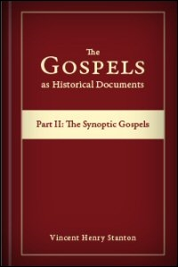 The Gospels as Historical Documents, Part II: The Synoptic Gospels