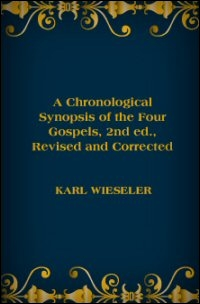 A Chronological Synopsis of the Four Gospels