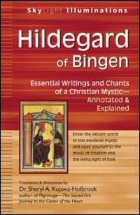 Hildegard of Bingen: Essential Writings and Chants of a Christian Mystic—Annotated & Explained
