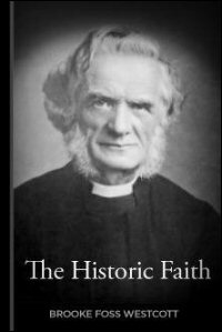 The Historic Faith: Short Lectures on the Apostles' Creed