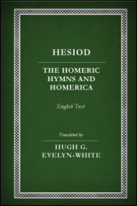 The Homeric Hymns and Homerica: English Text