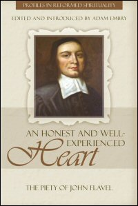 """An Honest, Well Experienced Heart"": The Piety of John Flavel"