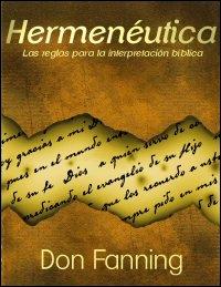 Hermenéutica: Las reglas de la interpretación bíblica