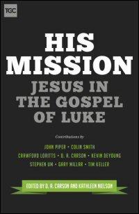 His Mission: Jesus in the Gospel of Luke