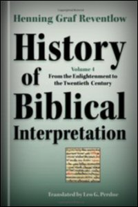History of Biblical Interpretation, Volume 4: From the Enlightenment to the Twentieth Century