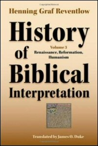 History of Biblical Interpretation, Volume 3: Renaissance, Reformation, Humanism