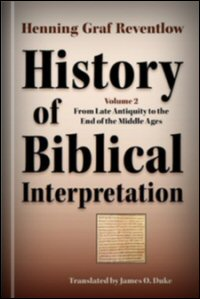 History of Biblical Interpretation, Volume 2: From Late Antiquity to the End of the Middle Ages