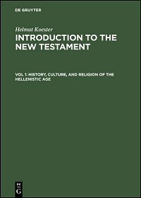 Introduction to the New Testament, Volume One: History, Culture, and Religion of the Hellenistic Age