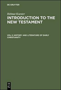 Introduction to the New Testament, Volume Two: History and Literature of Early Christianity