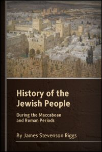 A History of the Jewish People: During the Maccabean and Roman Periods (Including New Testament Times)